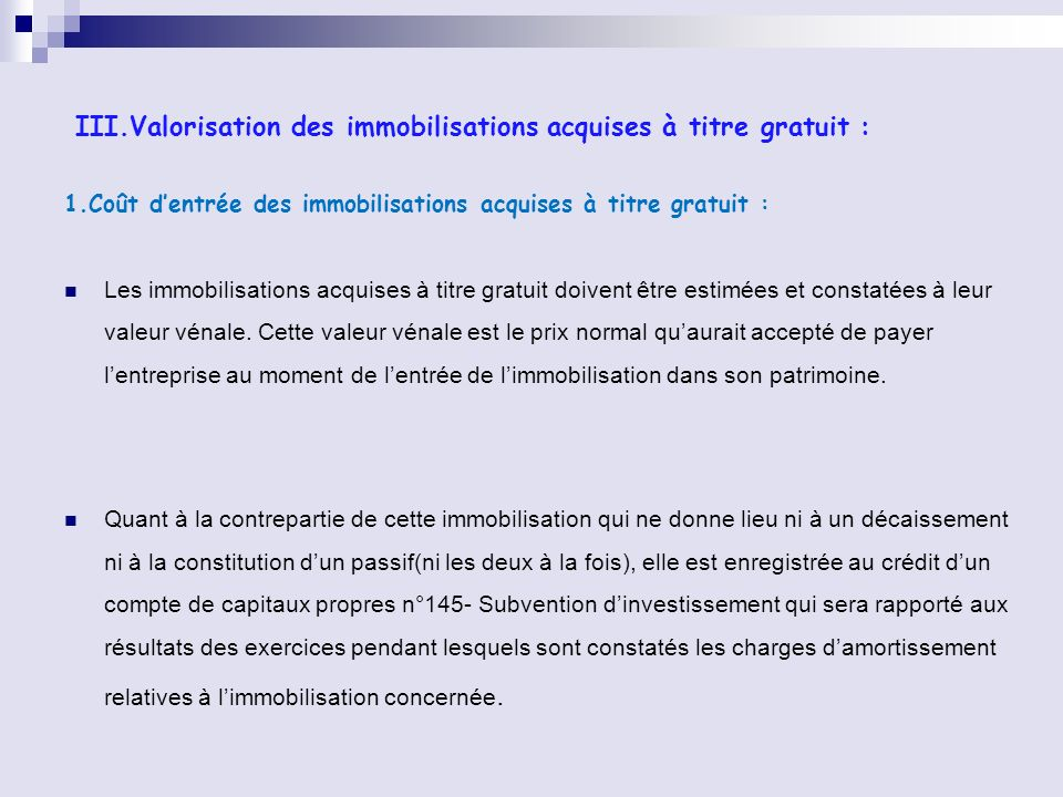 III.Valorisation des immobilisations acquises à titre gratuit :