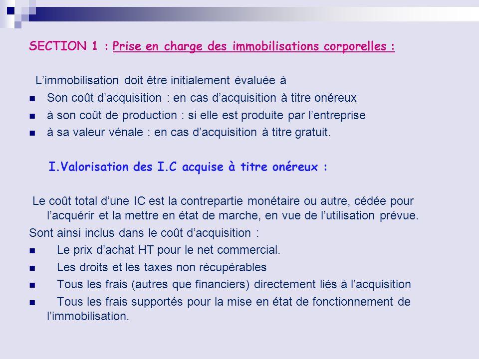 SECTION 1 : Prise en charge des immobilisations corporelles :
