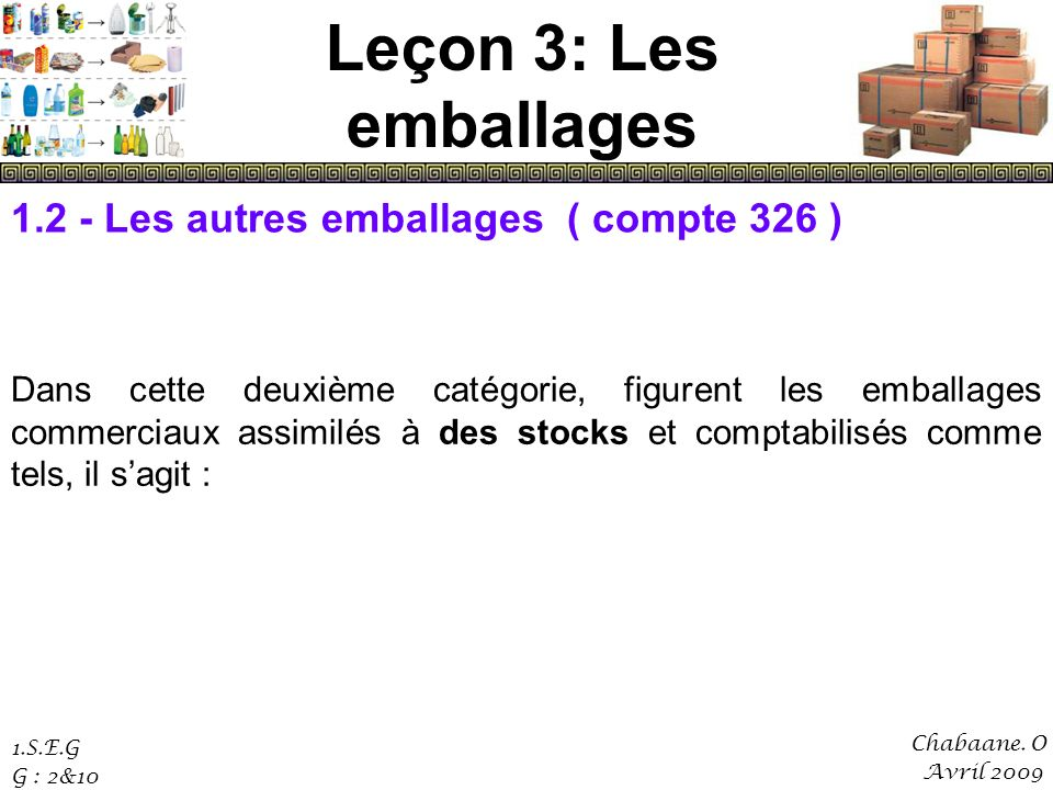 Leçon 3: Les emballages 1.2 - Les autres emballages ( compte 326 )