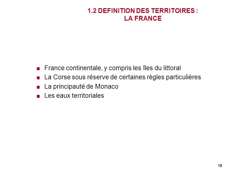 1.2 DEFINITION DES TERRITOIRES : LA FRANCE