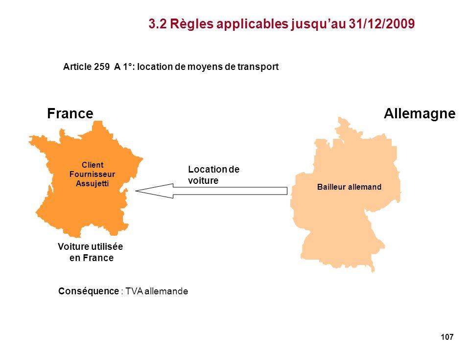 France Allemagne 3.2 Règles applicables jusqu'au 31/12/2009