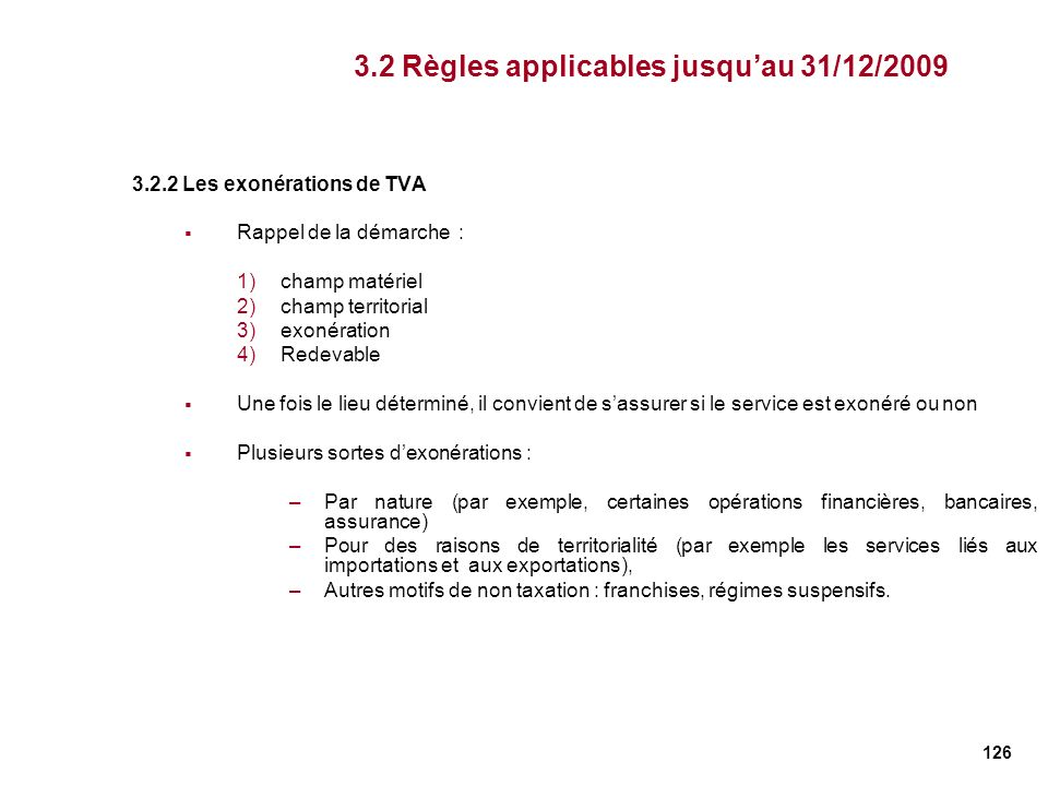 3.2 Règles applicables jusqu'au 31/12/2009