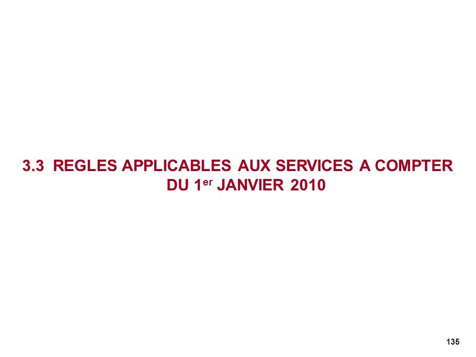 3.3 REGLES APPLICABLES AUX SERVICES A COMPTER DU 1er JANVIER 2010
