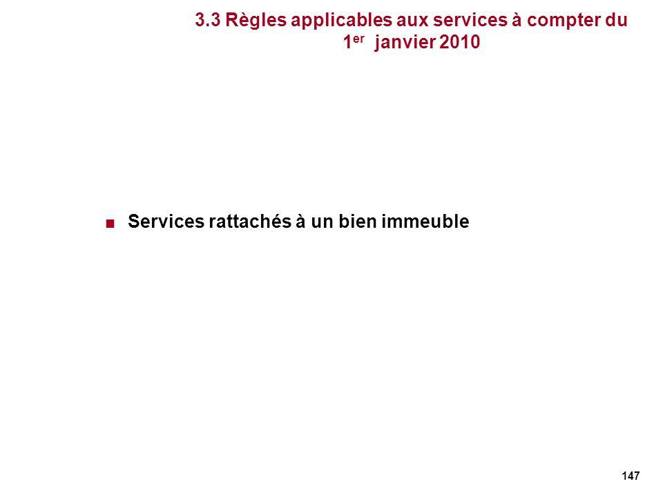 3.3 Règles applicables aux services à compter du 1er janvier 2010