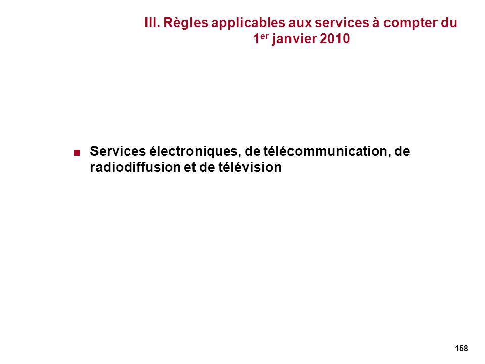 III. Règles applicables aux services à compter du 1er janvier 2010