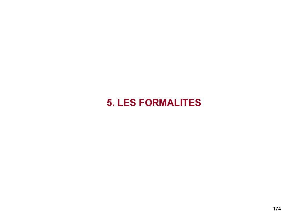 5. LES FORMALITES