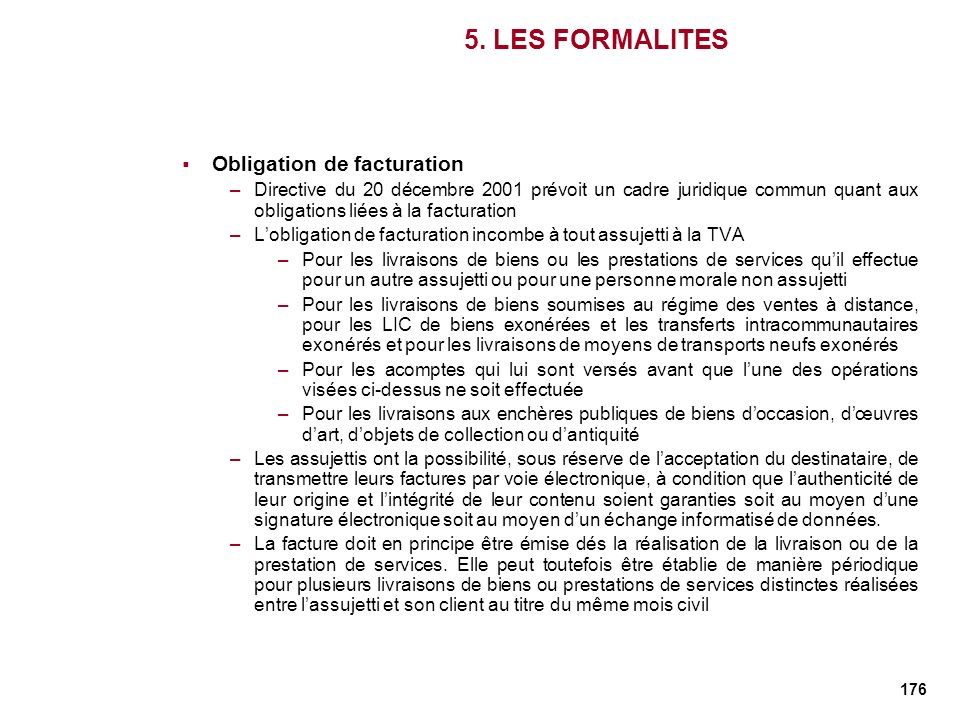 5. LES FORMALITES Obligation de facturation