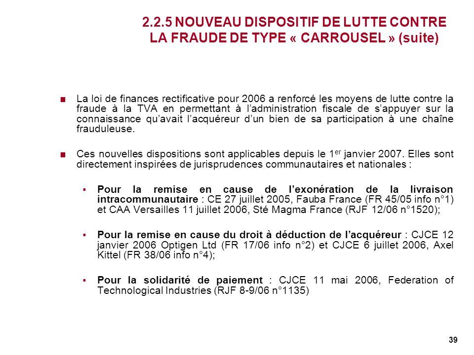 2.2.5 NOUVEAU DISPOSITIF DE LUTTE CONTRE LA FRAUDE DE TYPE « CARROUSEL » (suite)