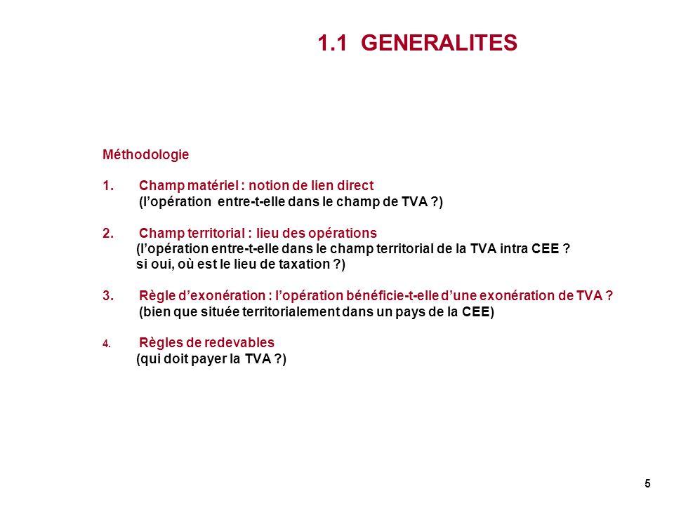 1.1 GENERALITES Méthodologie Champ matériel : notion de lien direct