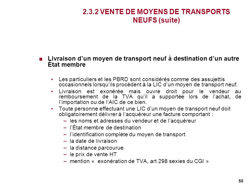 2.3.2 VENTE DE MOYENS DE TRANSPORTS NEUFS (suite)