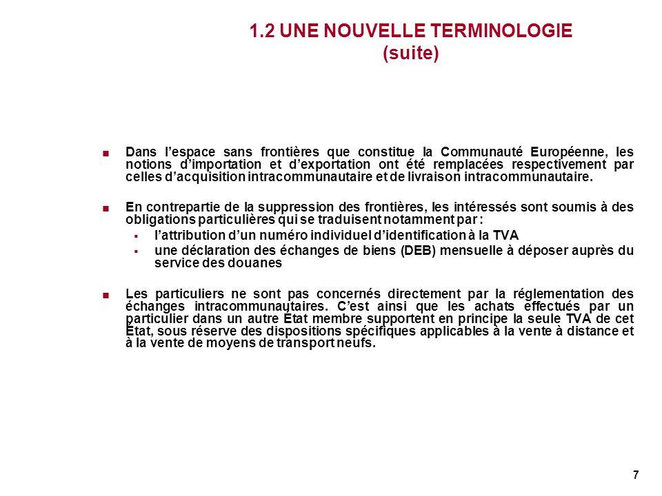 1.2 UNE NOUVELLE TERMINOLOGIE (suite)