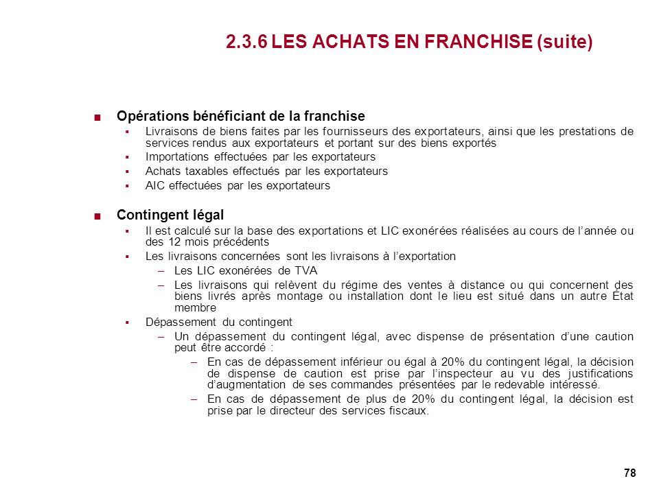 2.3.6 LES ACHATS EN FRANCHISE (suite)