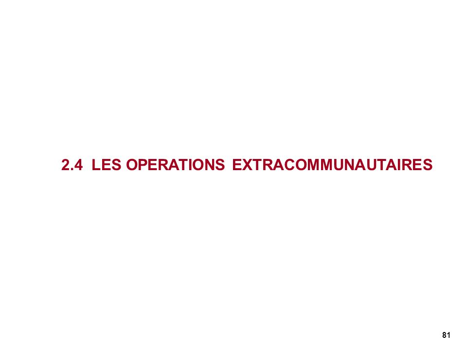 2.4 LES OPERATIONS EXTRACOMMUNAUTAIRES
