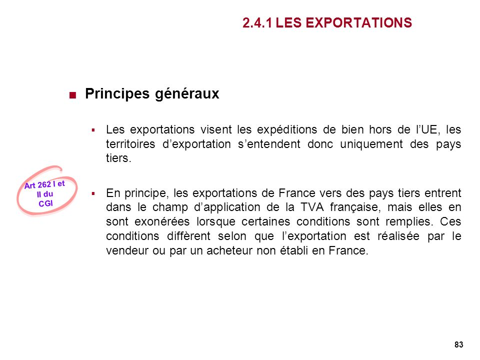 Principes généraux 2.4.1 LES EXPORTATIONS