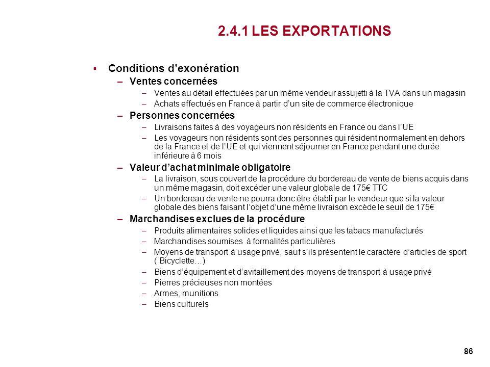 2.4.1 LES EXPORTATIONS Conditions d'exonération Ventes concernées