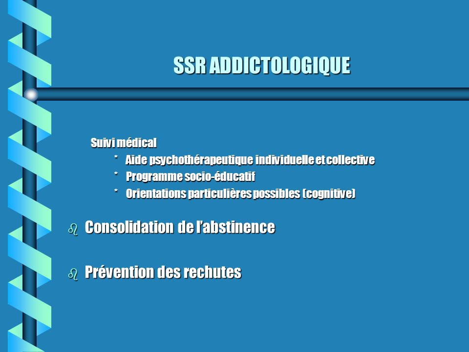 SSR ADDICTOLOGIQUE Consolidation de l'abstinence