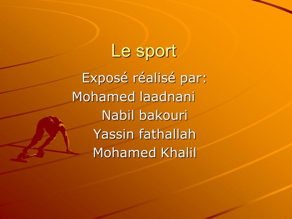 Le sport Exposé réalisé par: Mohamed laadnani Nabil bakouri