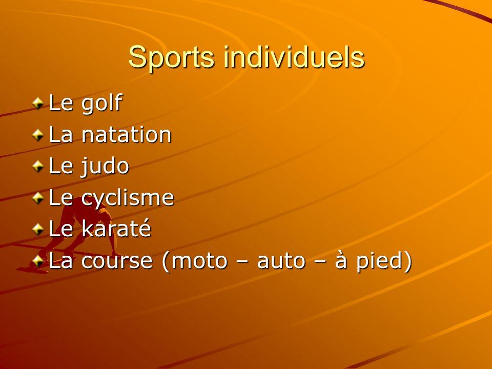 Sports individuels Le golf La natation Le judo Le cyclisme Le karaté