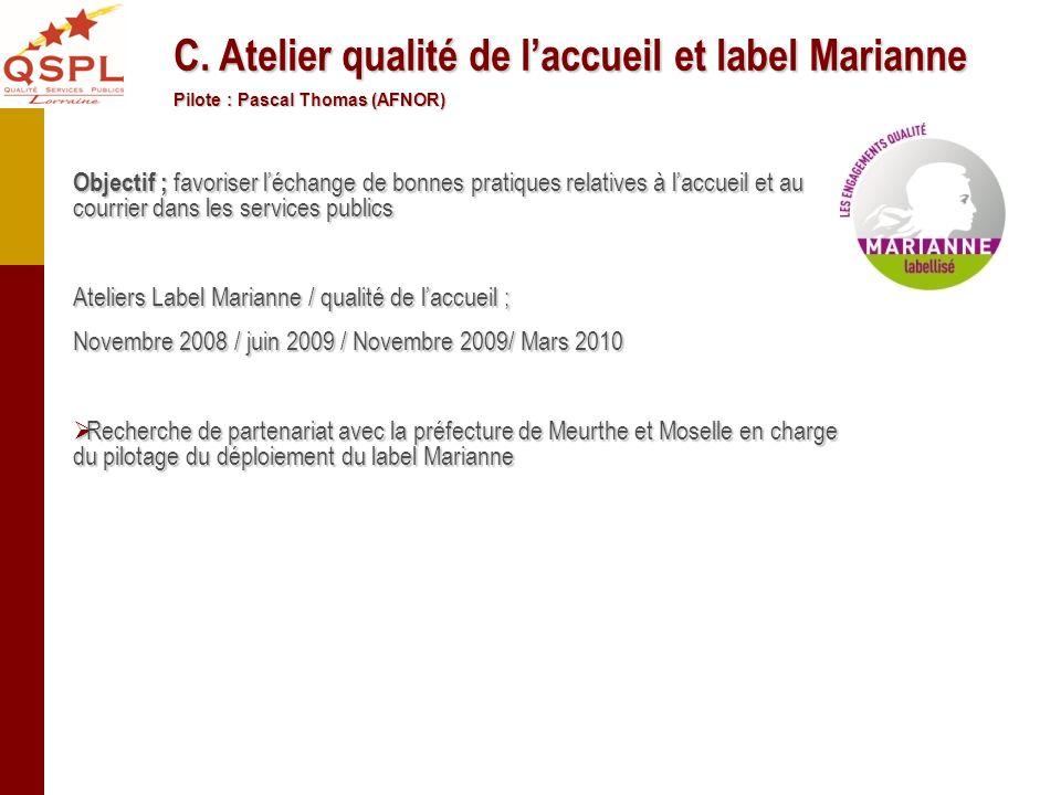 C. Atelier qualité de l'accueil et label Marianne