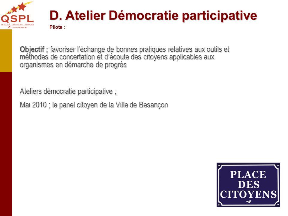 D. Atelier Démocratie participative