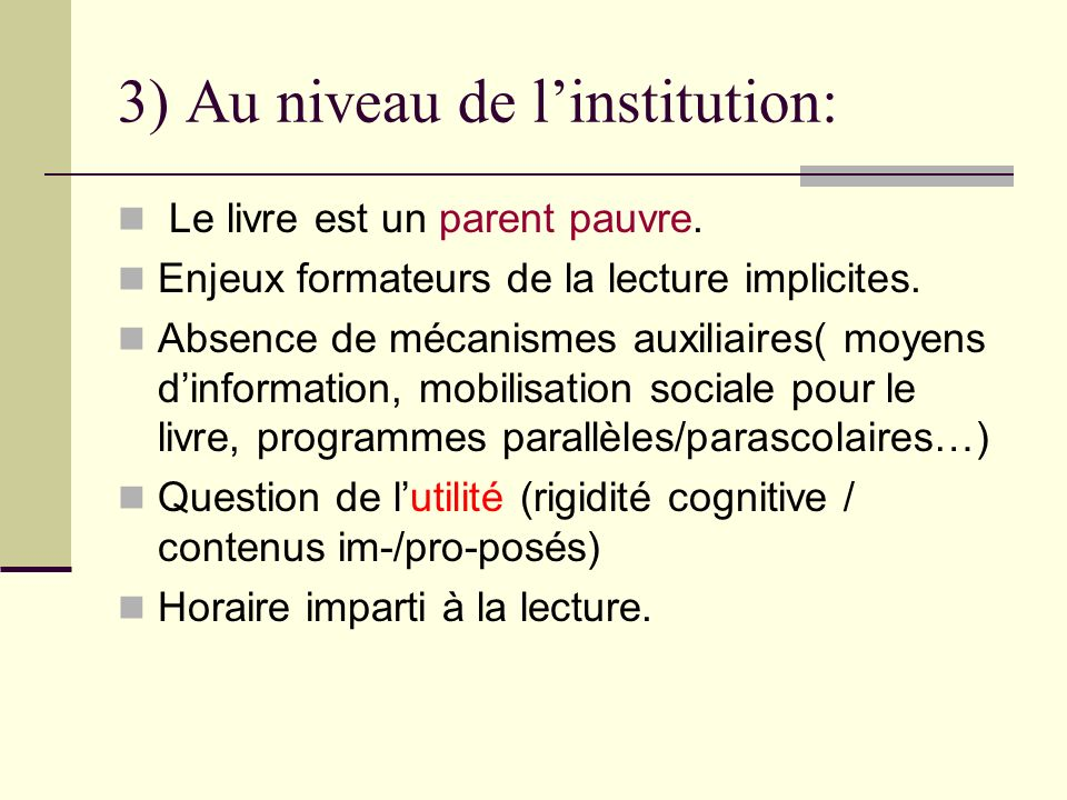 3) Au niveau de l'institution: