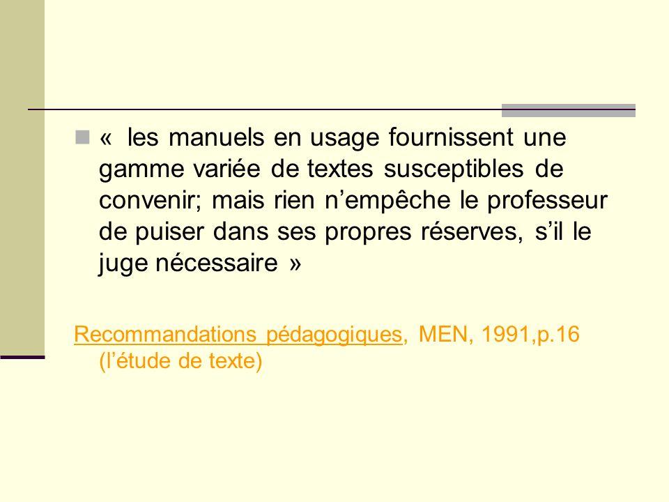 « les manuels en usage fournissent une gamme variée de textes susceptibles de convenir; mais rien n'empêche le professeur de puiser dans ses propres réserves, s'il le juge nécessaire »