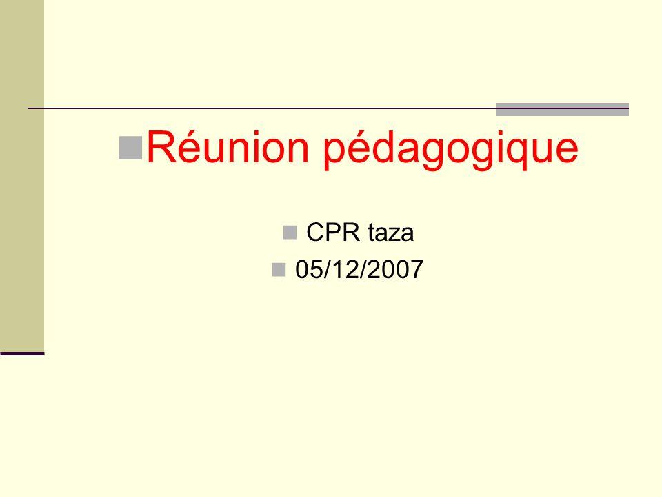 Réunion pédagogique CPR taza 05/12/2007