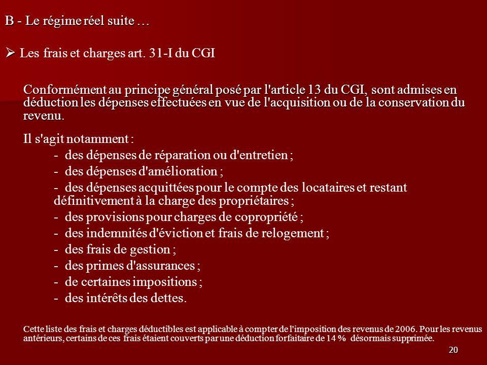 B - Le régime réel suite …  Les frais et charges art. 31-I du CGI