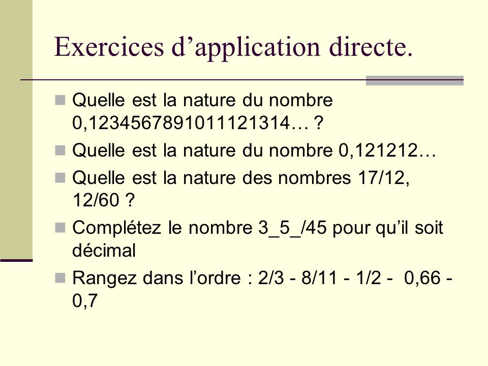 Exercices d'application directe.