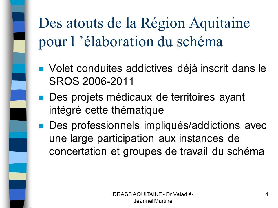 Des atouts de la Région Aquitaine pour l 'élaboration du schéma