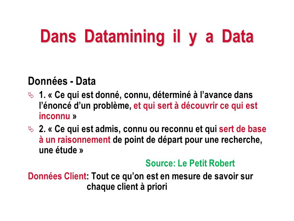 Dans Datamining il y a Data