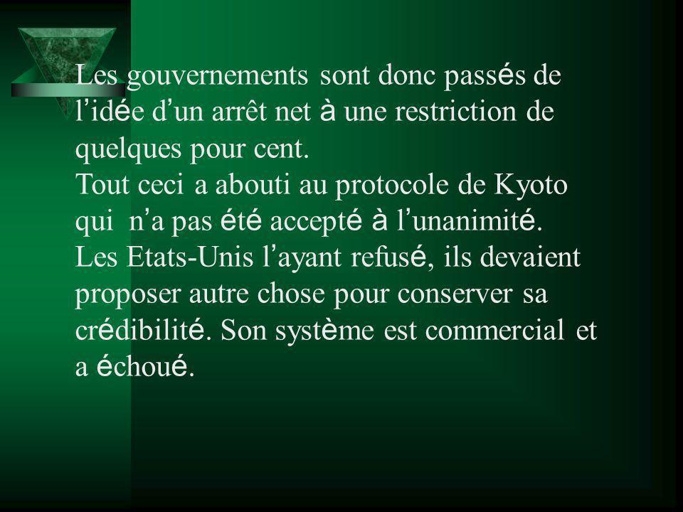Les gouvernements sont donc passés de l'idée d'un arrêt net à une restriction de quelques pour cent.