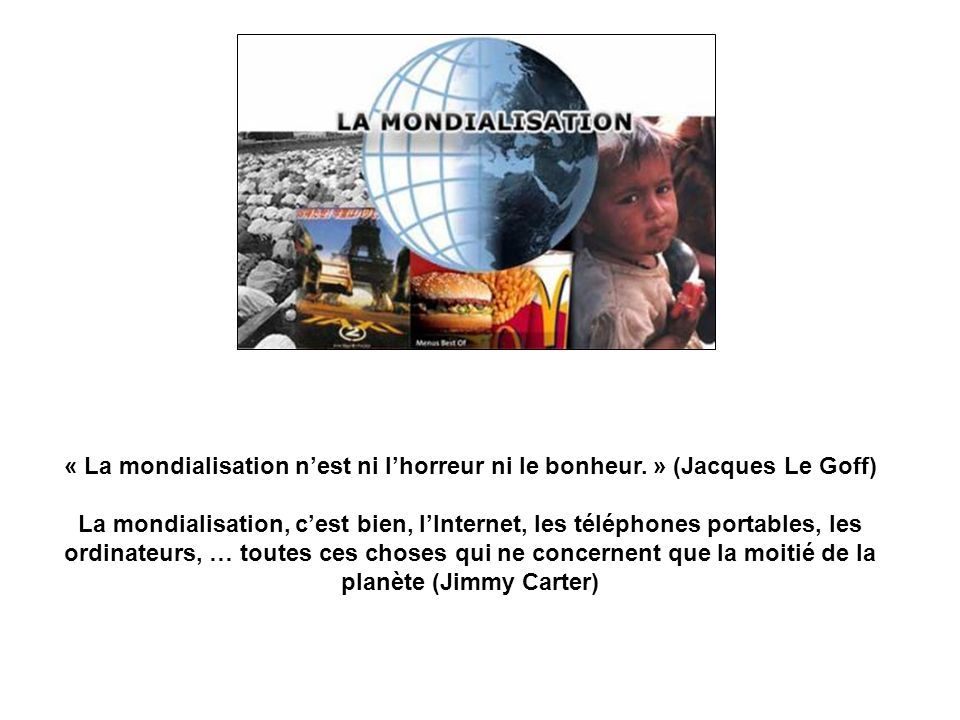 « La mondialisation n'est ni l'horreur ni le bonheur