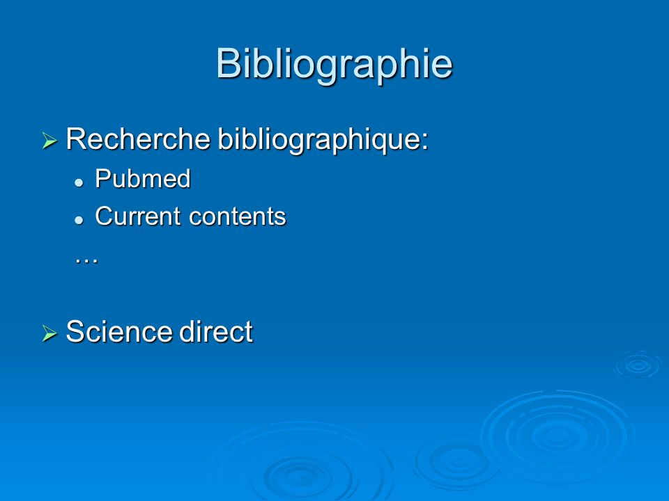 Bibliographie Recherche bibliographique: Science direct Pubmed