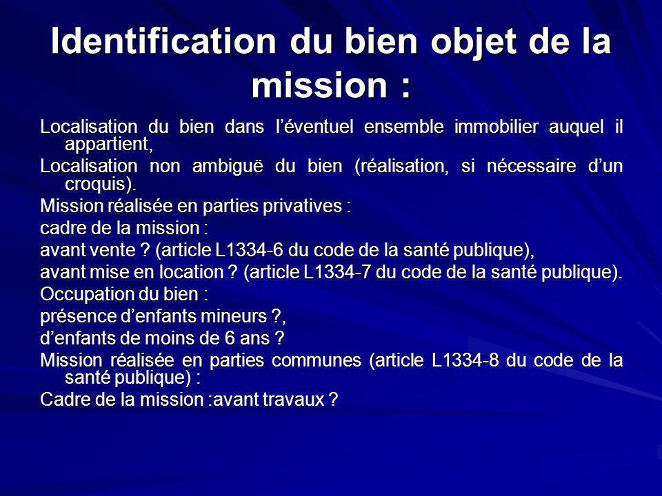 Identification du bien objet de la mission :