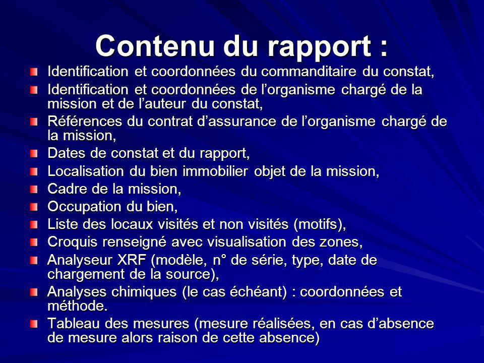 Contenu du rapport : Identification et coordonnées du commanditaire du constat,