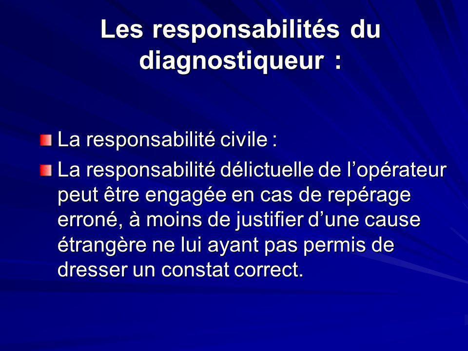 Les responsabilités du diagnostiqueur :
