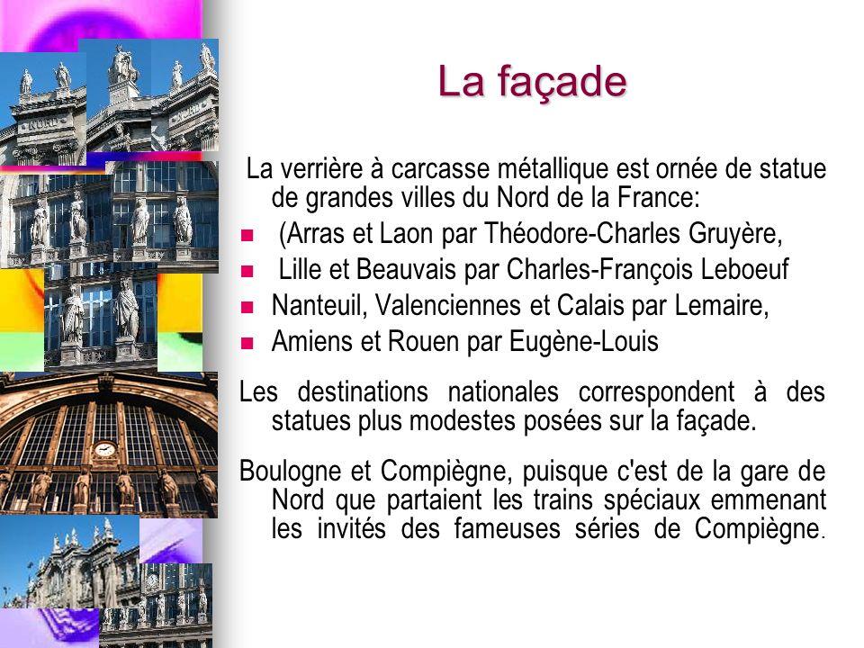 La façade La verrière à carcasse métallique est ornée de statue de grandes villes du Nord de la France: