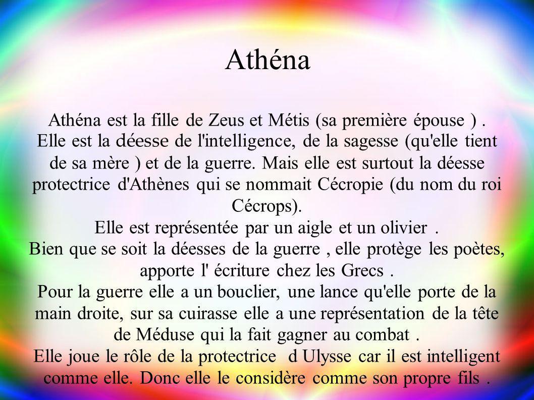Athéna Athéna est la fille de Zeus et Métis (sa première épouse ) .