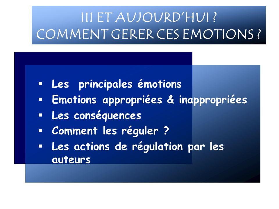 III ET AUJOURD'HUI COMMENT GERER CES EMOTIONS