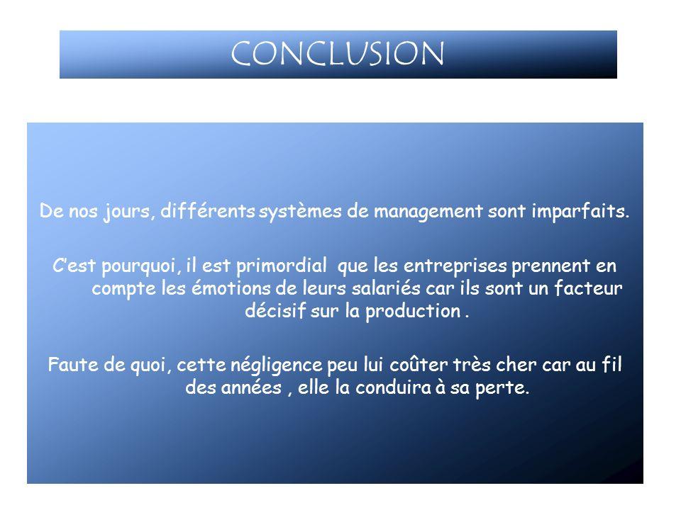 De nos jours, différents systèmes de management sont imparfaits.