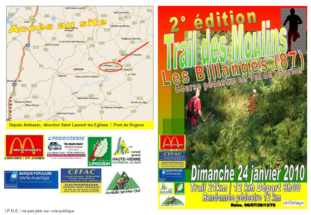 Accès au site Depuis Ambazac, direction Saint Laurent les Eglises / Pont du Dognon.