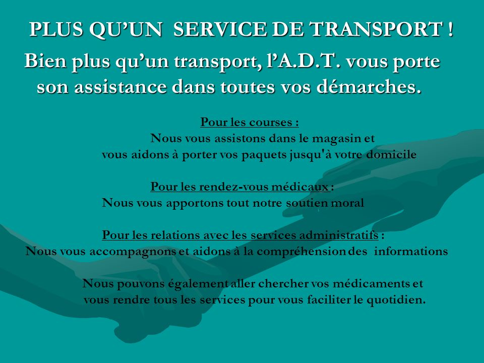 PLUS QU'UN SERVICE DE TRANSPORT !