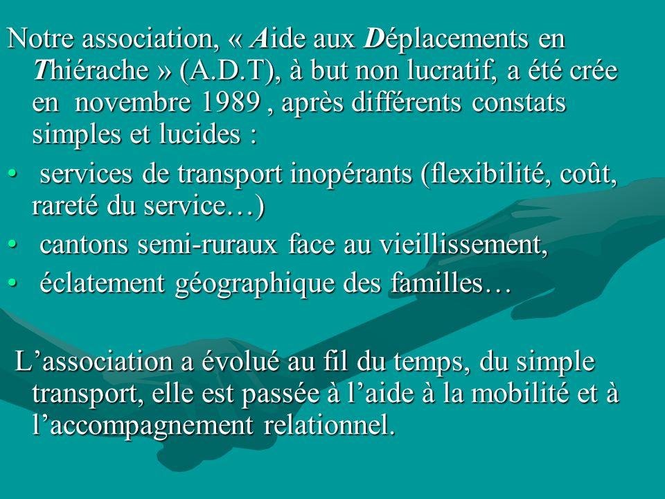 Notre association, « Aide aux Déplacements en Thiérache » (A. D