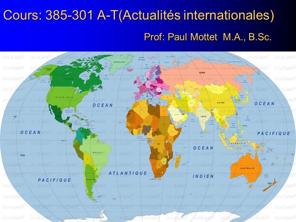 Cours: 385-301 A-T(Actualités internationales) Prof: Paul Mottet M. A
