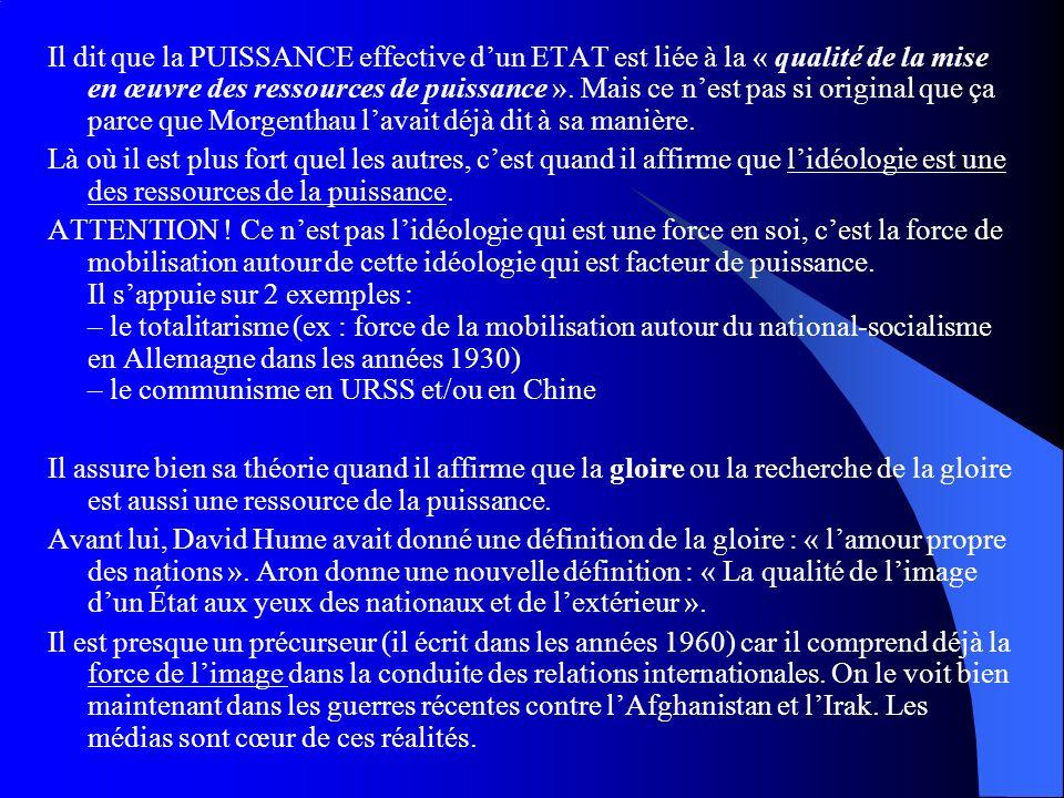 Il dit que la PUISSANCE effective d'un ETAT est liée à la « qualité de la mise en œuvre des ressources de puissance ». Mais ce n'est pas si original que ça parce que Morgenthau l'avait déjà dit à sa manière.
