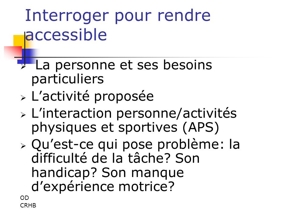 Interroger pour rendre accessible