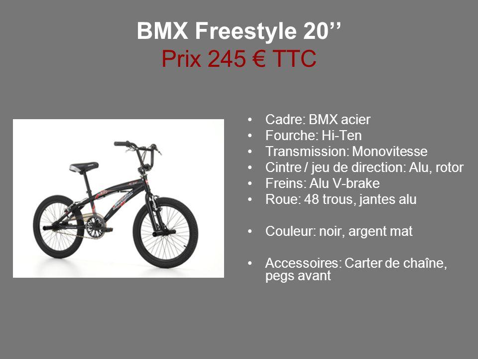 BMX Freestyle 20'' Prix 245 € TTC