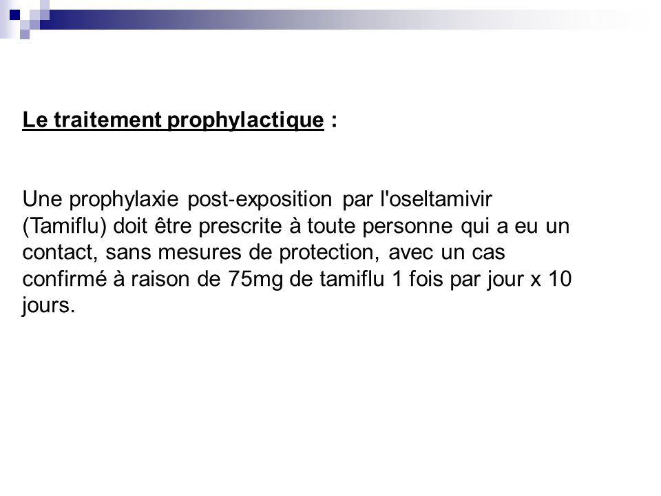 Le traitement prophylactique :