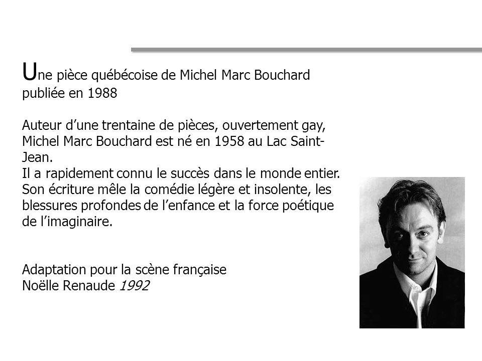 Une pièce québécoise de Michel Marc Bouchard